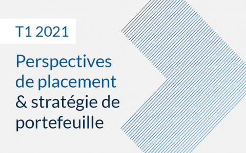 Fiera Capital - Perspectives de placement et stratégie de portefeuille - T1 2021