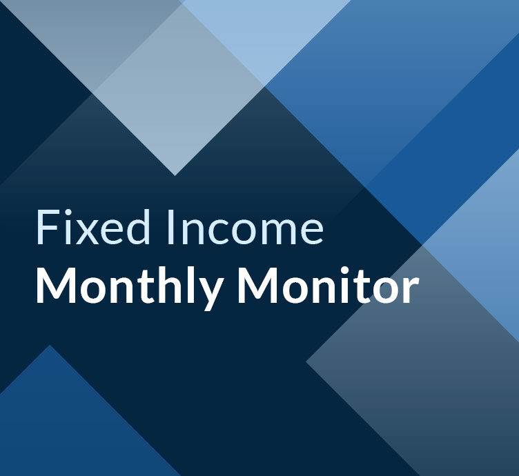 Fixed Income Monthly Monitor Insight